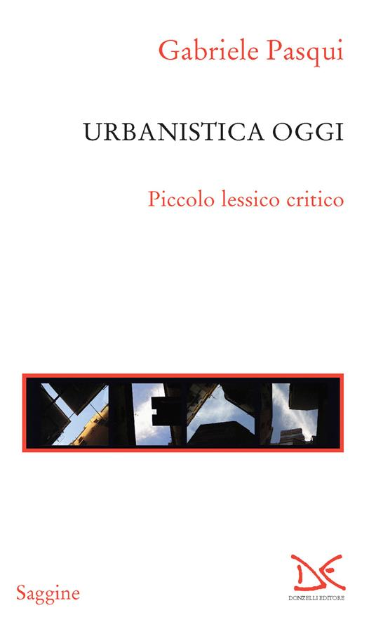 Urbanistica oggi. Piccolo lessico critico - Gabriele Pasqui - ebook