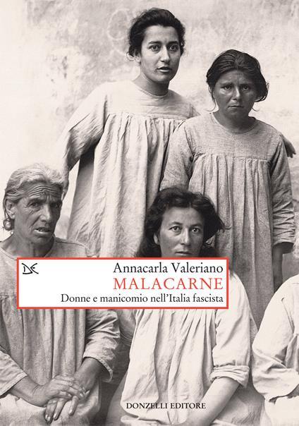 Malacarne. Donne e manicomio nell'Italia fascista - Annacarla Valeriano - ebook