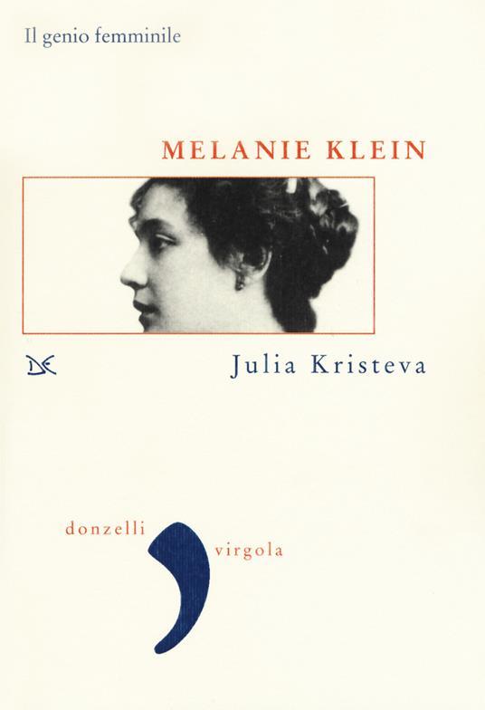 Melanie Klein. Il genio femminile - Julia Kristeva - copertina