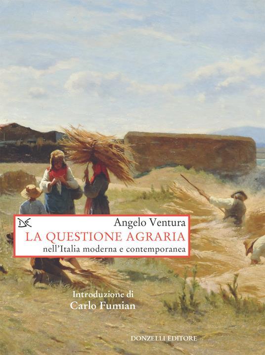 La questione agraria nell'Italia moderna e contemporanea - Angelo Ventura - ebook
