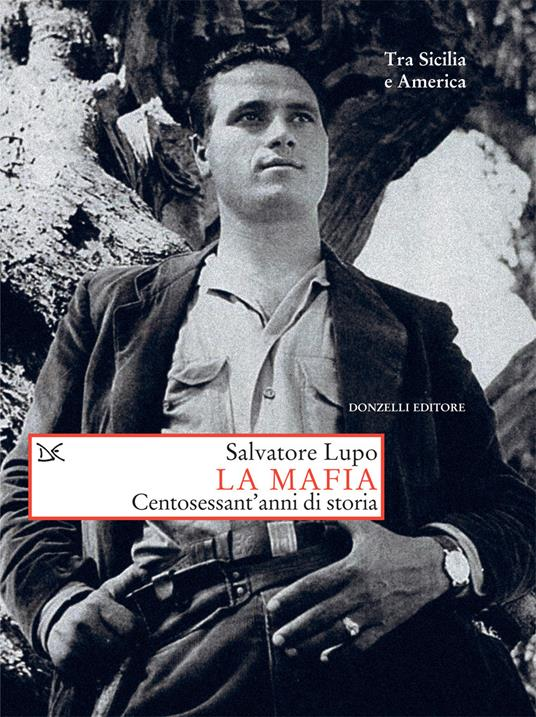 La mafia. Centosessant'anni di storia - Salvatore Lupo - copertina