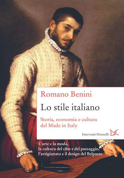 Lo stile italiano. Storia, economia e cultura del Made in Italy - Romano Benini - ebook