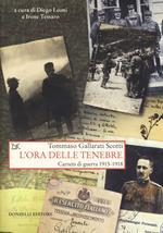 L' ora delle tenebre. Carnets di guerra 1915-1918