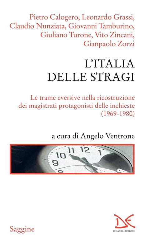 L' Italia delle stragi. Le trame eversive nella ricostruzione dei magistrati protagonisti delle inchieste (1969-1980) - copertina