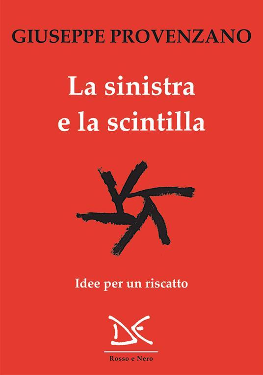 La sinistra e la scintilla. Idee per un riscatto - Giuseppe Provenzano - ebook