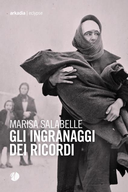 Gli ingranaggi dei ricordi - Marisa Salabelle - copertina