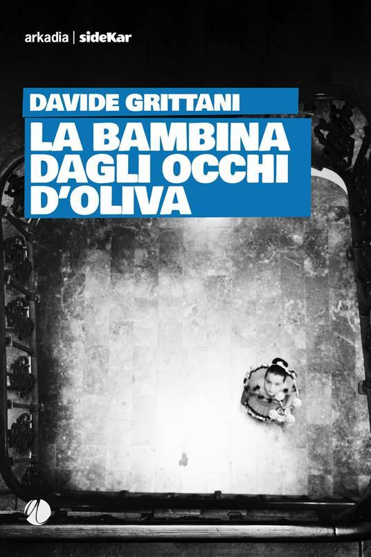 La bambina dagli occhi d'oliva - Davide Grittani - copertina