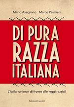 Di pura razza italiana. L'Italia «ariana» di fronte alle leggi razziali