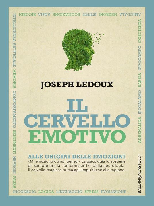 Il cervello emotivo. Alle origini delle emozioni - Joseph Ledoux - copertina