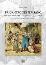 Brigantaggio italiano. Considerazioni e studi nell'Italia unita