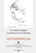 Autografo (2020). Vol. 64: carte in gioco. Contributi di varia filologia, Le.