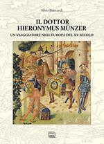 Il dottor Hieronymus Münzer. Un viaggiatore nell'Europa del XV secolo