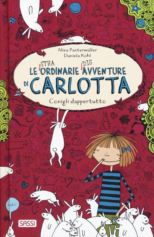 Conigli dappertutto. Le (stra)ordinarie (dis)avventure di Carlotta - Alice Pantermüller - copertina