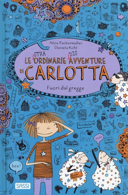 Fuori dal gregge. Le (stra)ordinarie (dis)avventure di Carlotta - Alice Pantermüller - copertina