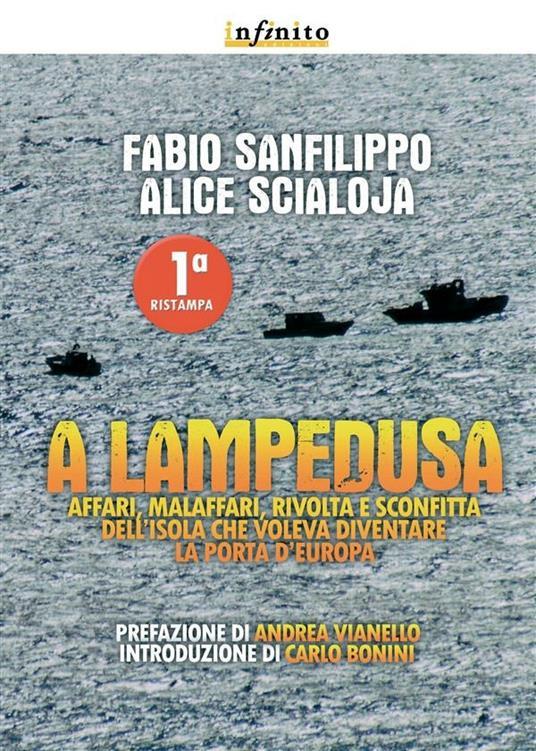A Lampedusa. Affari, malaffari, rivolta e sconfitta dell'isola che voleva diventare la porta d'Europa - Fabio Sanfilippo,Alice Scialoja - ebook