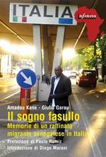 Il sogno fasullo. Memorie di un raffinato senegalese in Italia