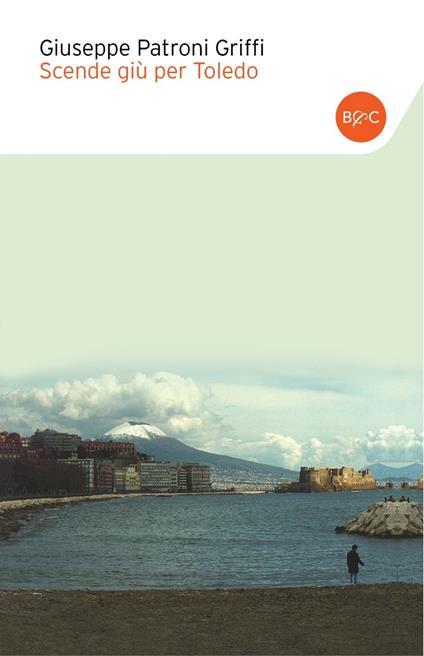 Scende giù per Toledo - Giuseppe Patroni Griffi - ebook