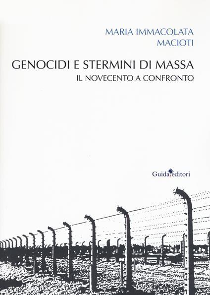 Genocidi e stermini di massa. Il Novecento a confronto - Maria Immacolata Macioti - copertina