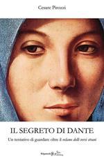 Il segreto di Dante. Un tentativo di guardare oltre il «velame delli versi strani»