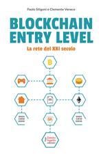 Blockchain entry level. La rete del XXI secolo