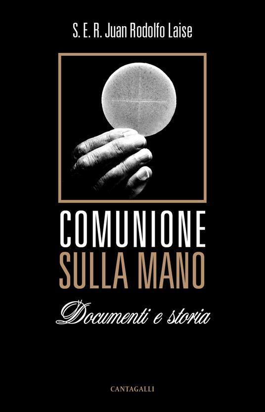 Comunione sulla mano. Documenti e storia - C. Mori,Juan R. Laise - ebook