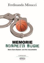 Memorie sospetti bugie. Mens Sana Basket: una fine inaccetabile