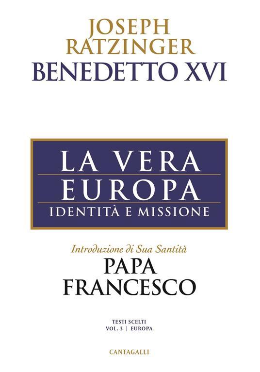 La vera Europa. Identità e missione - Benedetto XVI (Joseph Ratzinger) - copertina