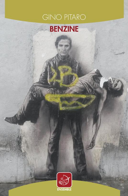 Benzine - Gino Pitaro - copertina