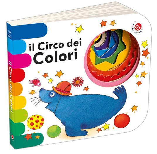 Il circo dei colori. Ediz. a colori - Chiara Bordoni,Emanuela Bussolati - copertina