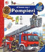 Al lavoro con i pompieri. Ediz. a spirale