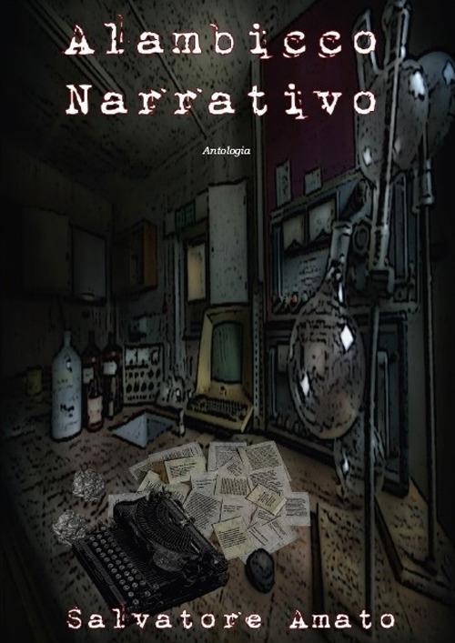 Alambicco narrativo - Salvatore Amato - copertina