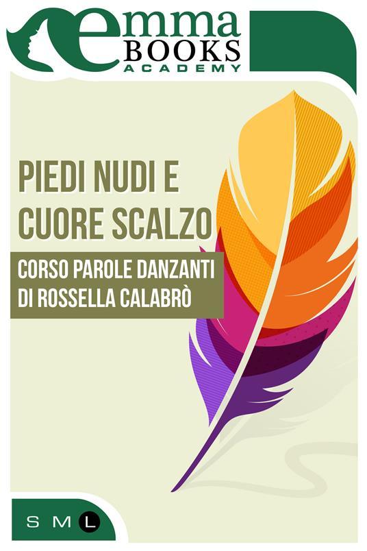 Piedi nudi e cuore scalzo - Rossella Calabrò - ebook