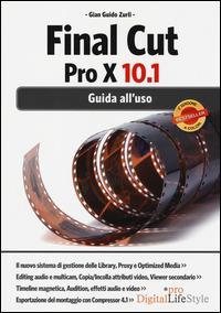 Final Cut Pro X 10.1. Guida all'uso - Gian Guido Zurli - copertina
