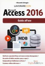Lavorare con Microsoft Access 2016. Guida all'uso