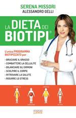 La dieta dei biotipi. Il programma completo per dimagrire, scolpire il corpo e ridurre lo stress