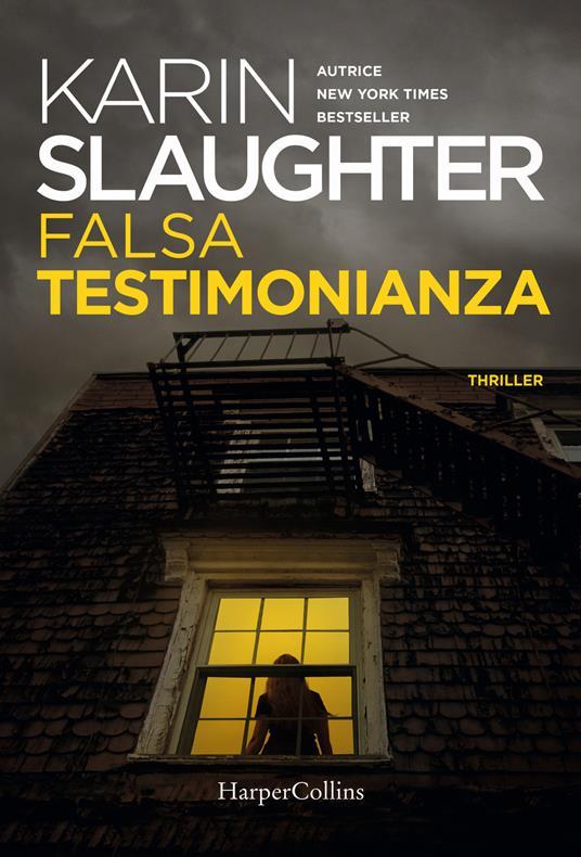 Falsa testimonianza - Karin Slaughter - copertina