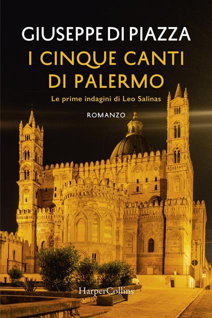 I cinque canti di Palermo. Le prime indagini di Leo Salinas - Giuseppe Di Piazza - copertina