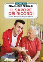 Il sapore dei ricordi. Ricette, abbracci e storie di famiglia. Copia NON autografata