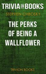The Perks of Being a Wallflower by Stephen Chbosky (Trivia-On-Books)