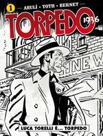 Torpedo 1936. Vol. 1: Luca Torelli è... Torpedo.
