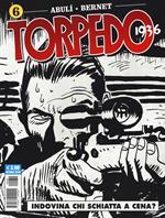 Torpedo 1936. Vol. 6: Indovina chi schiatta a cena?.