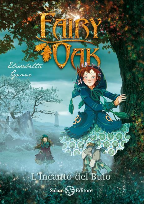 L' incanto del buio. Fairy Oak. Vol. 2 - Elisabetta Gnone - copertina
