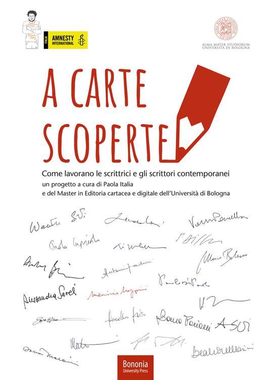 A carte scoperte. Come lavorano le scrittrici e gli scrittori contemporanei - Paola Italia - copertina