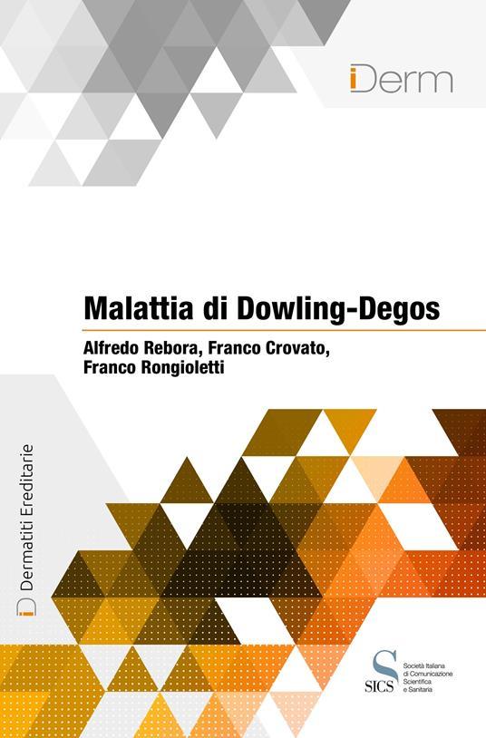 Malattia di Dowling-Degos - Franco Crovato,Alfredo Rebora,Franco Rongioletti - ebook