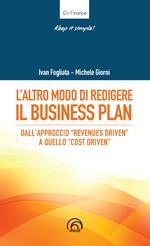 L' altro modo di redigere il business plan. Dall'approccio «revenues driven» a quello «cost driven»