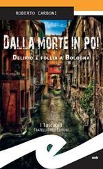 Dalla morte in poi. Delirio e follia a Bologna