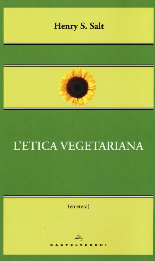 L' etica vegetariana - Henry S. Salt - 2