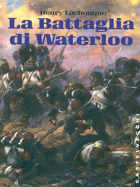 La battaglia di Waterloo - Henry Lachouque - copertina