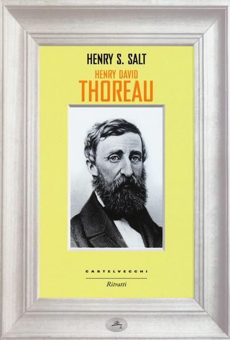 Henry David Thoreau - Henry S. Salt - 4