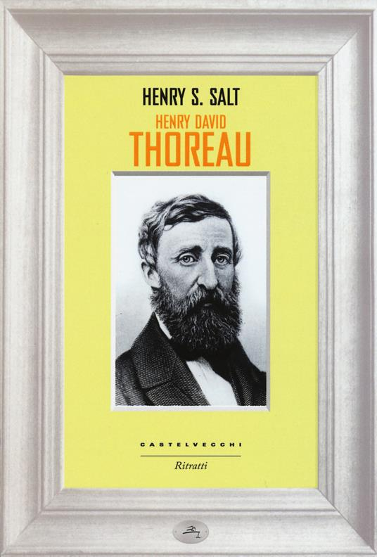 Henry David Thoreau - Henry S. Salt - 6
